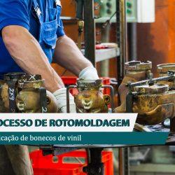 (Português) Como são fabricados os bonecos de vinil